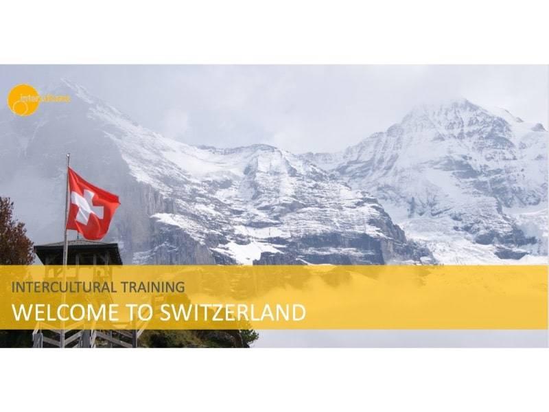 Intercultural Training Welcome to Switzerland